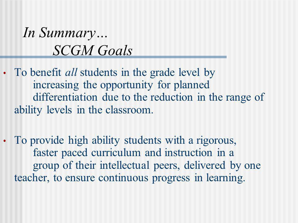 In Summary… SCGM Goals