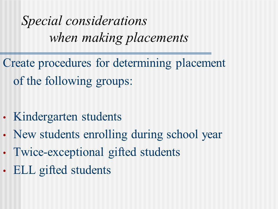 Special considerations when making placements