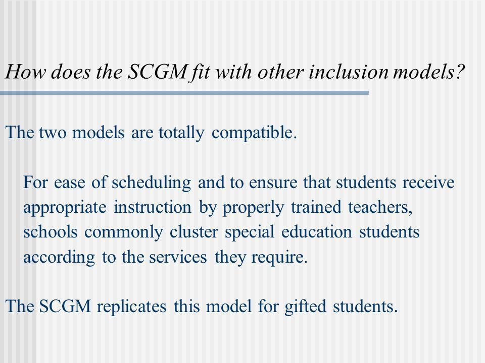 How does the SCGM fit with other inclusion models