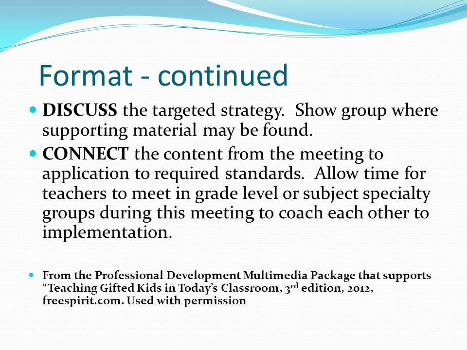 Format - continued DISCUSS the targeted strategy. Show group where supporting material may be found.