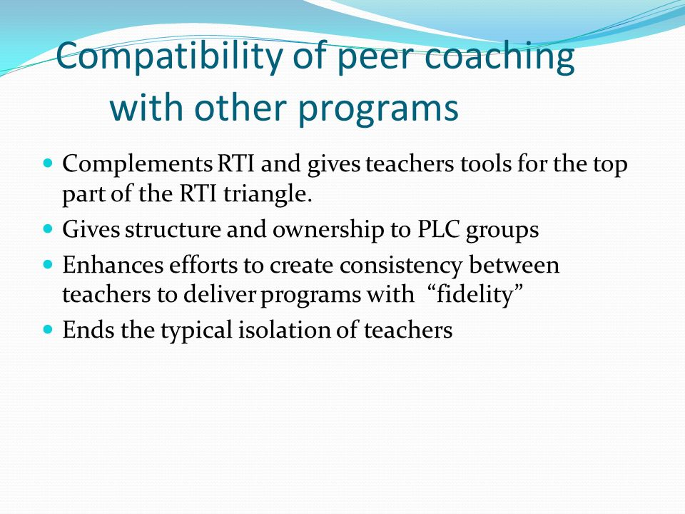 Compatibility of peer coaching with other programs