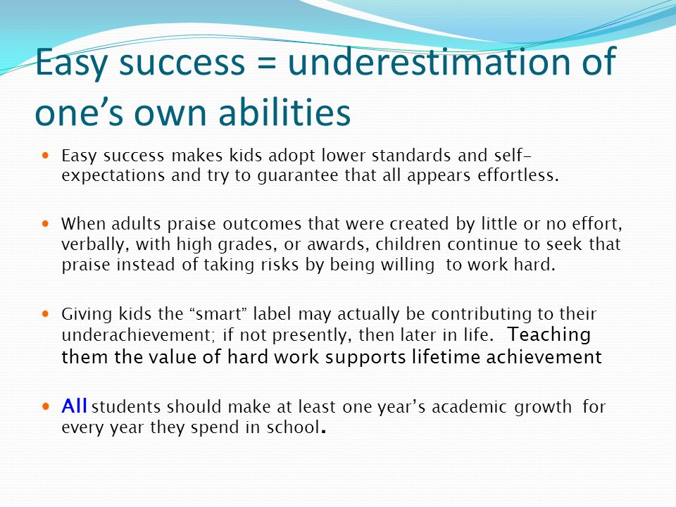 Easy success = underestimation of one's own abilities