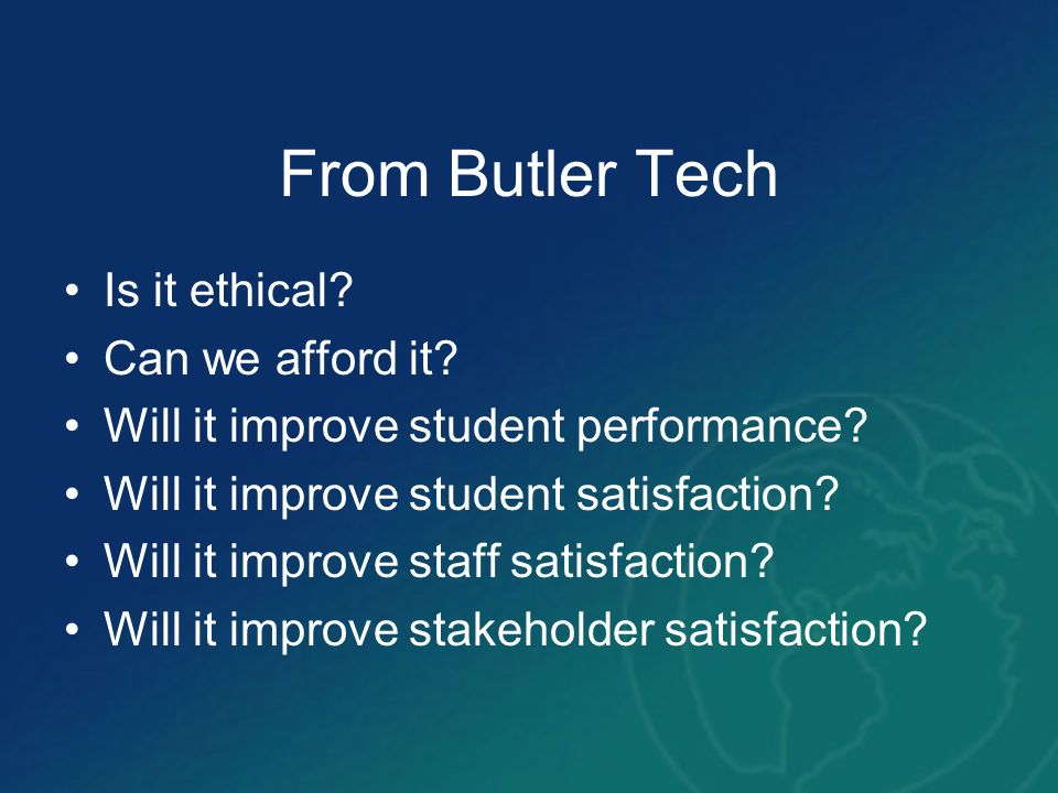 From Butler Tech Is it ethical Can we afford it