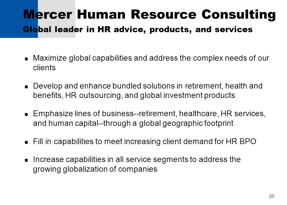 Mercer Human Resource Consulting Global leader in HR advice, products, and services