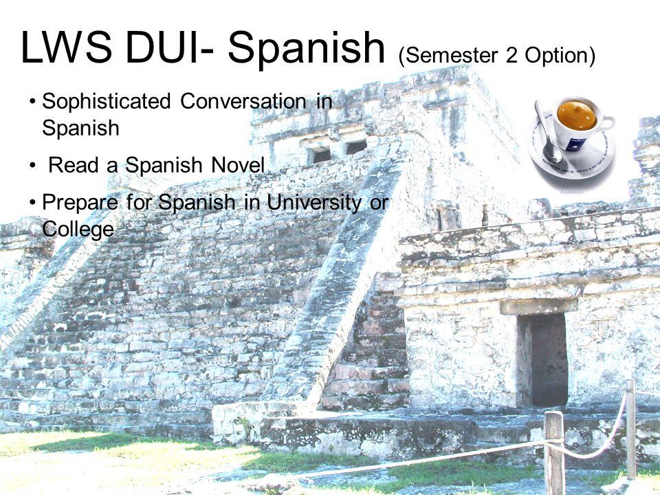 LWS DUI- Spanish (Semester 2 Option)