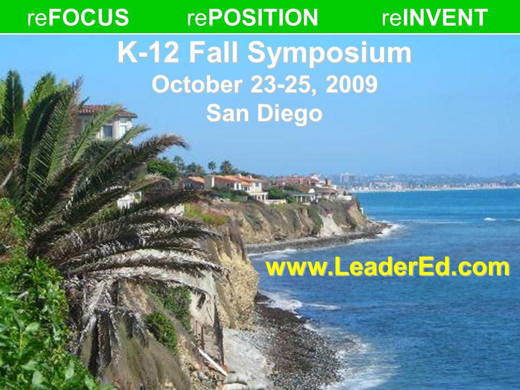 K-12 Fall Symposium October 23-25, 2009 San Diego