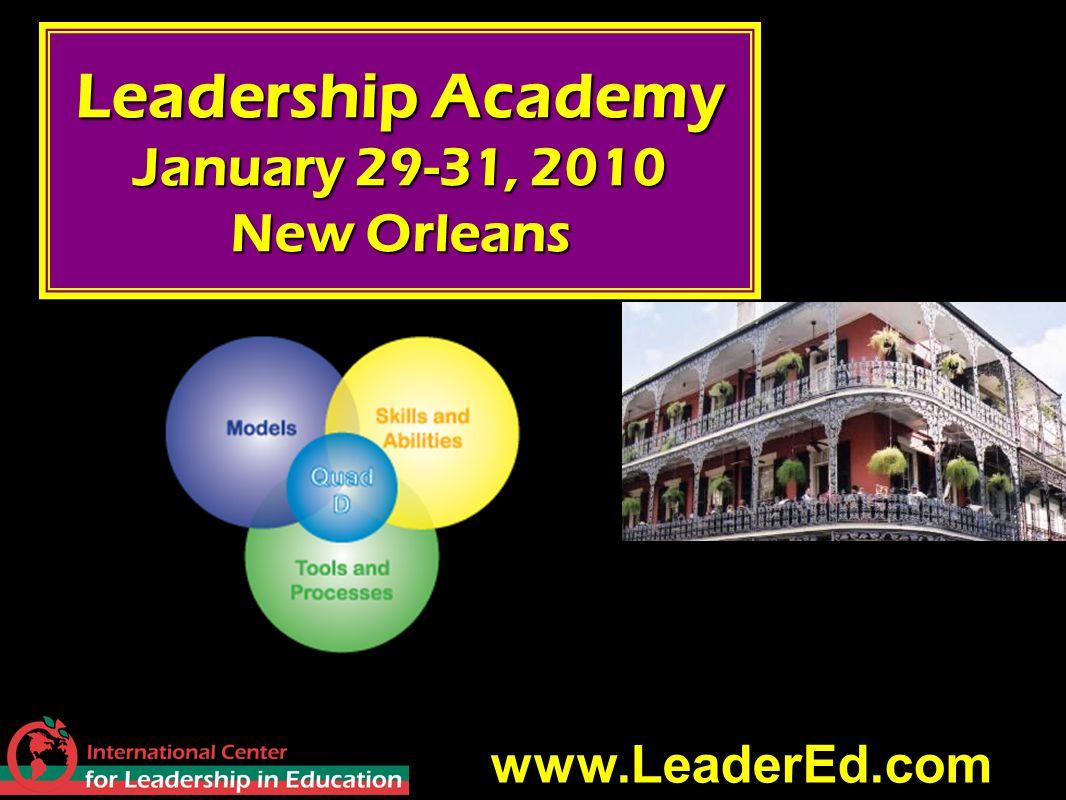Leadership Academy January 29-31, 2010 New Orleans