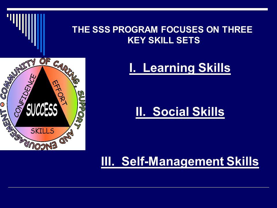 THE SSS PROGRAM FOCUSES ON THREE KEY SKILL SETS