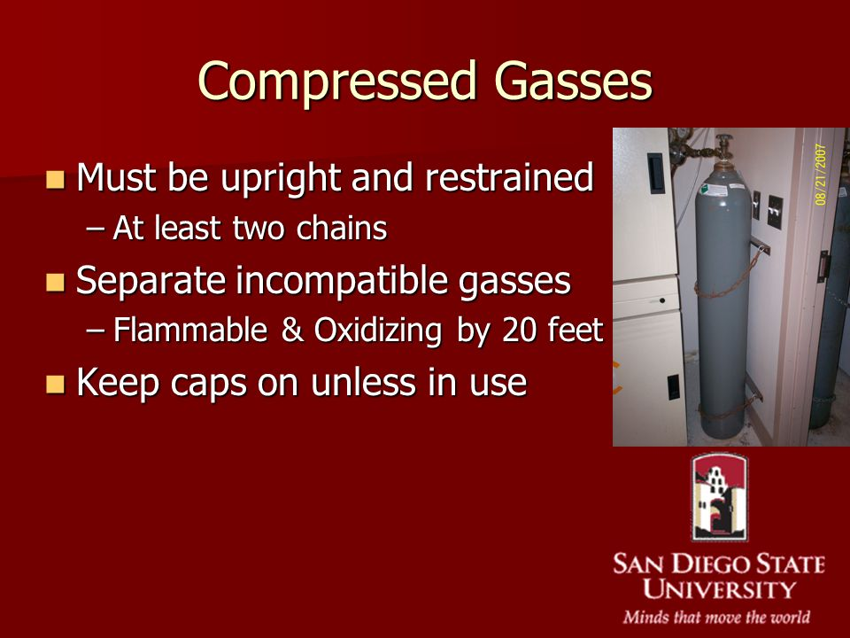 Compressed Gasses Must be upright and restrained