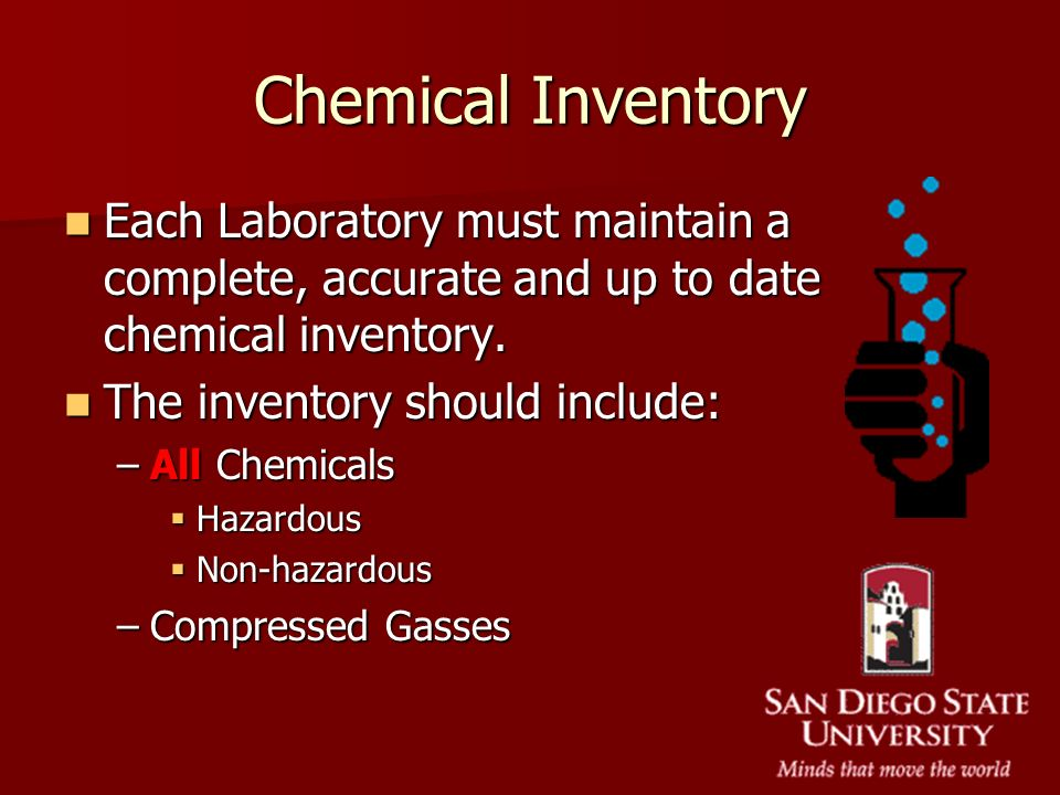 Chemical Inventory Each Laboratory must maintain a complete, accurate and up to date chemical inventory.