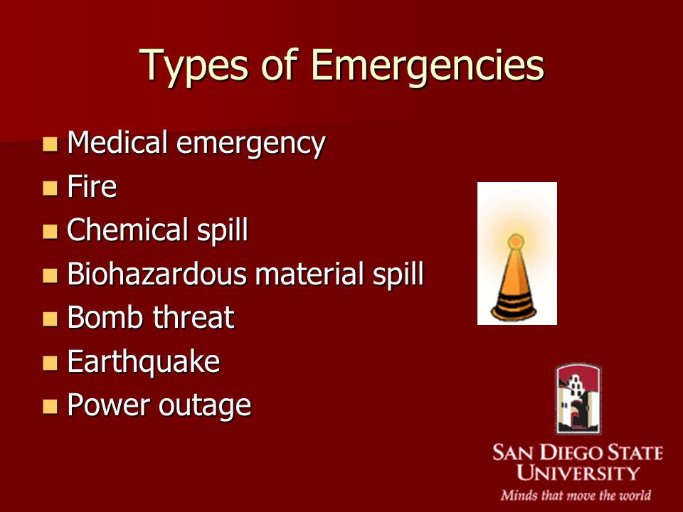 Types of Emergencies Medical emergency Fire Chemical spill