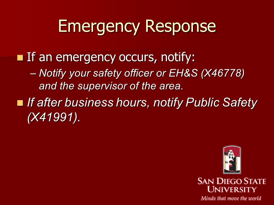 Emergency Response If an emergency occurs, notify: