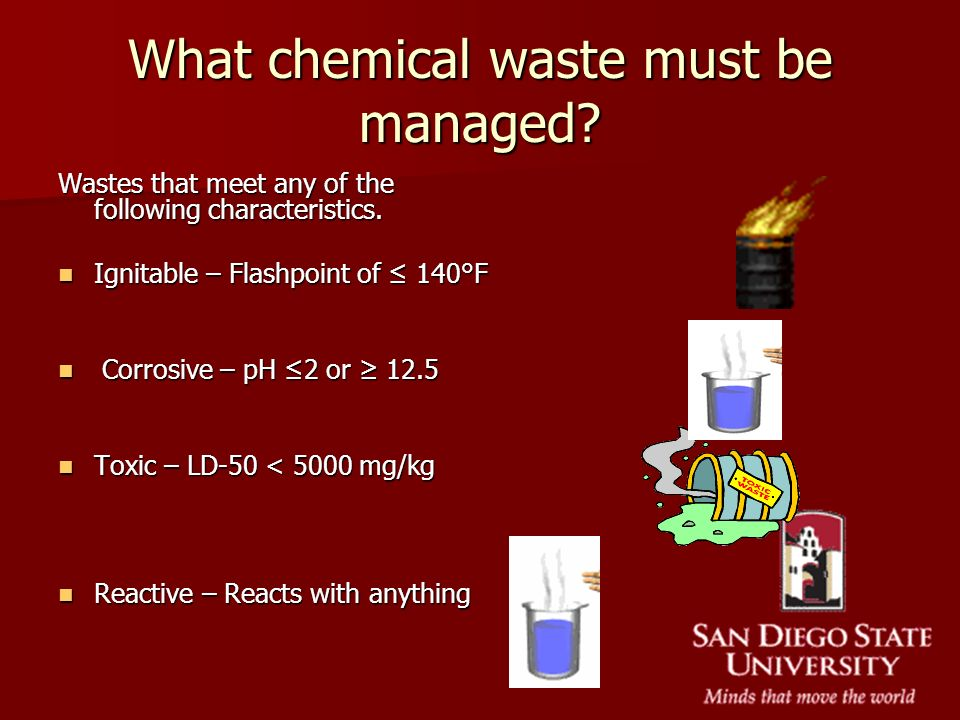 What chemical waste must be managed