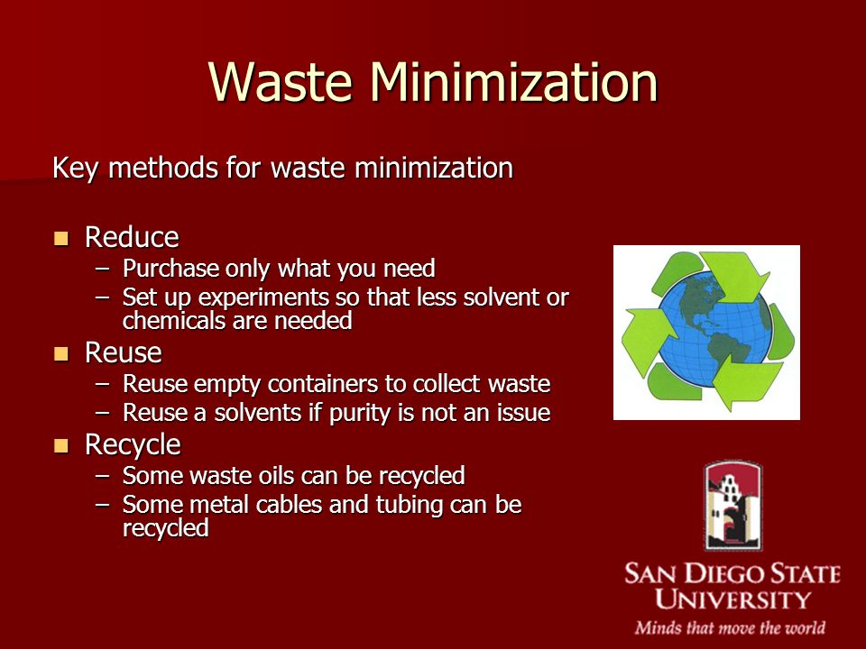 Waste Minimization Key methods for waste minimization Reduce Reuse