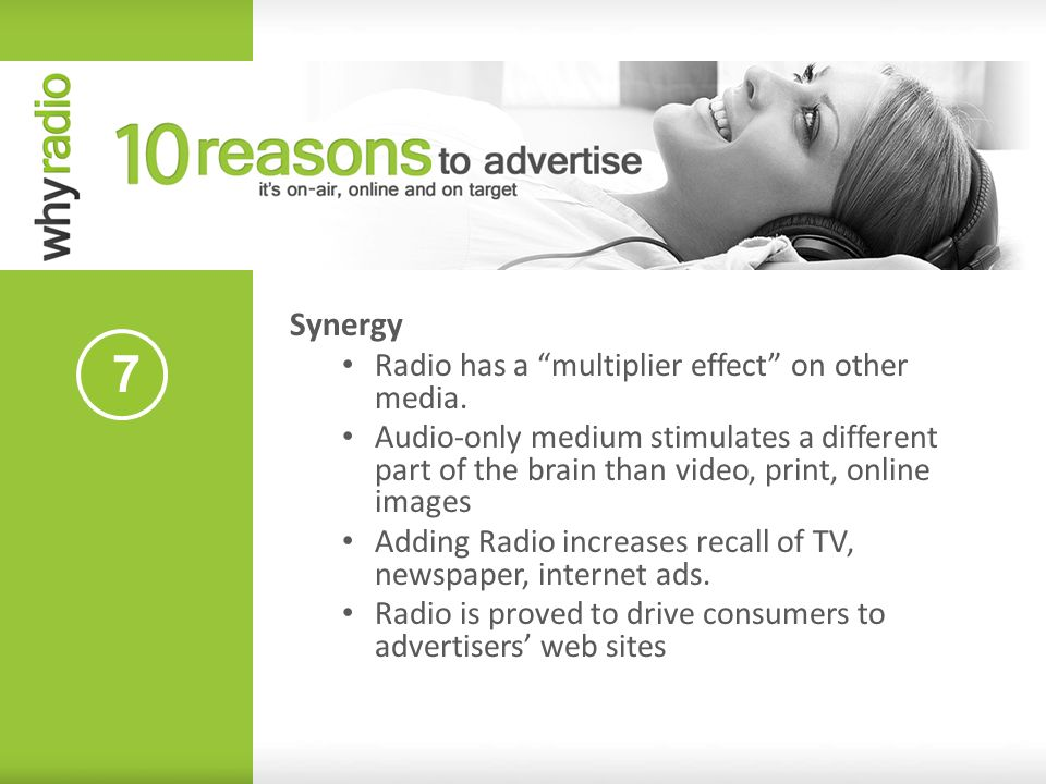 7 Synergy Radio has a multiplier effect on other media.