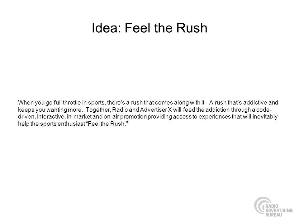 Idea: Feel the Rush