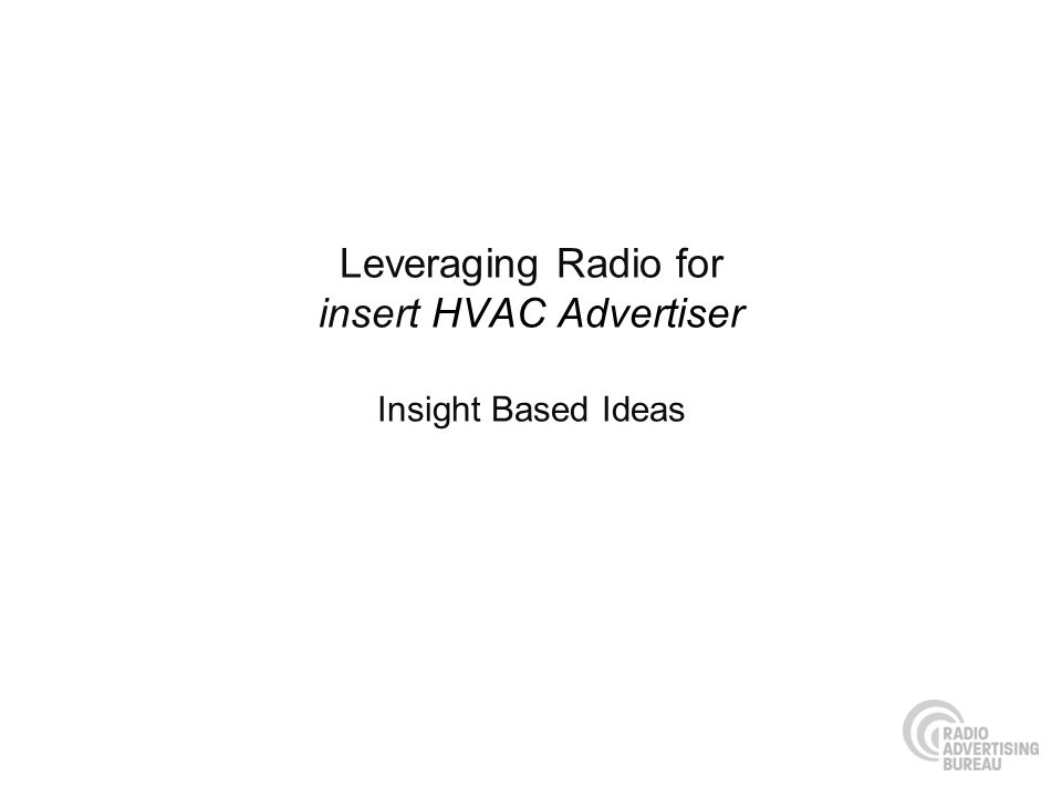 Leveraging Radio for insert HVAC Advertiser Insight Based Ideas