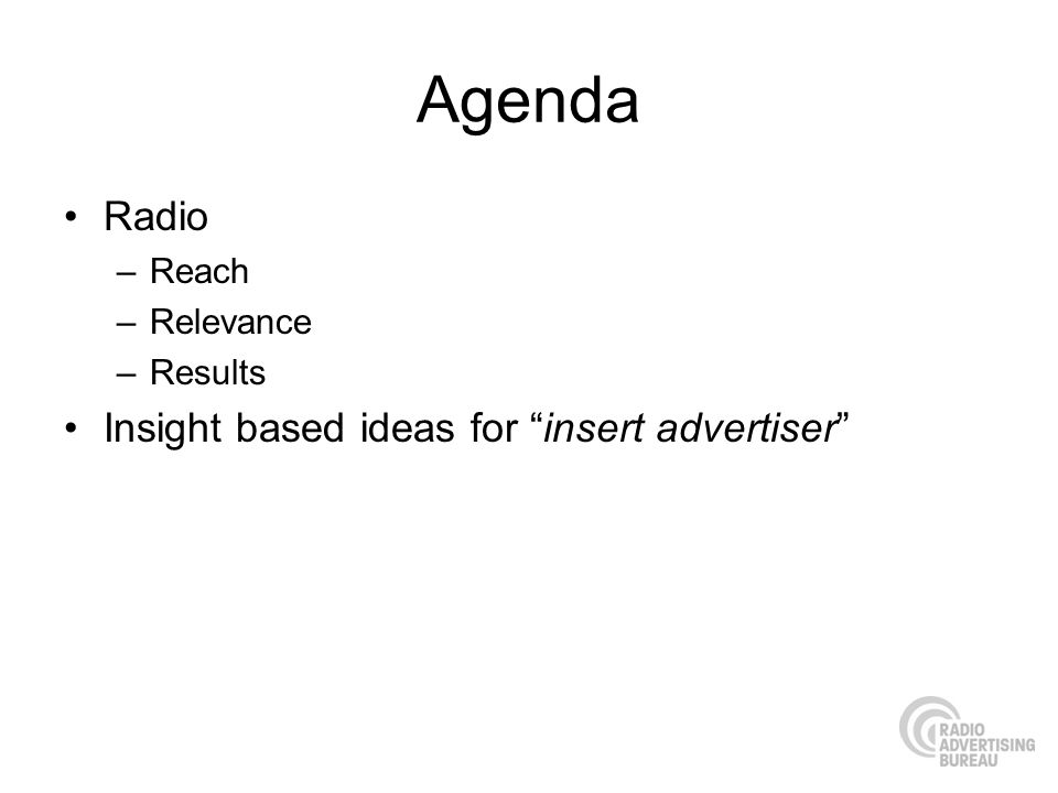 Agenda Radio Insight based ideas for insert advertiser Reach