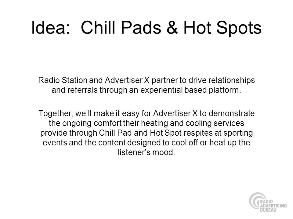 Idea: Chill Pads & Hot Spots
