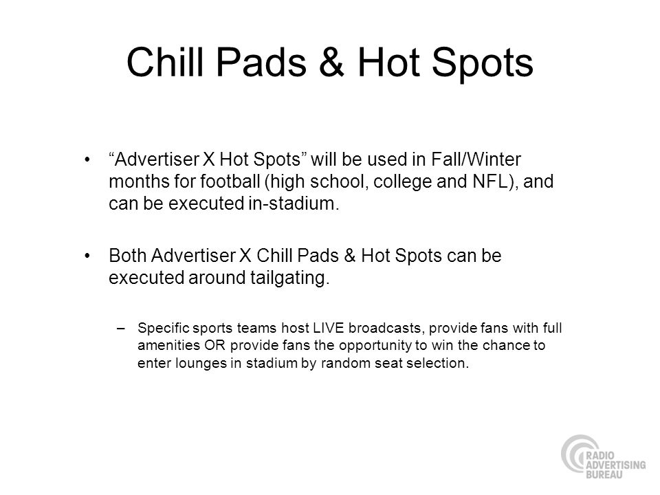 Chill Pads & Hot Spots