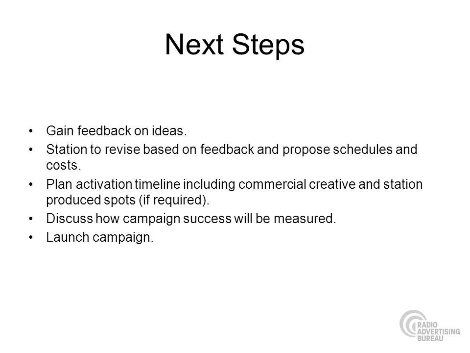 Next Steps Gain feedback on ideas.