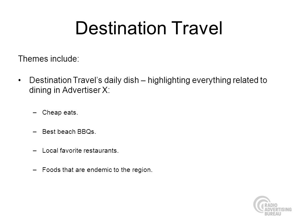 Destination Travel Themes include: