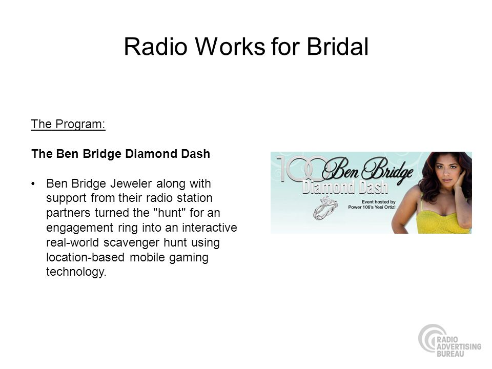 Radio Works for Bridal The Program: The Ben Bridge Diamond Dash