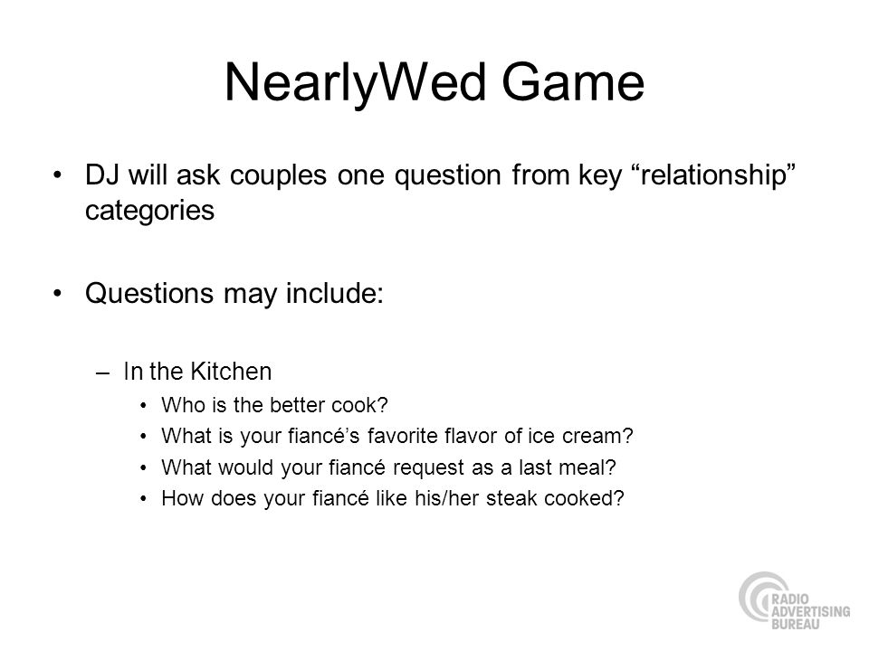 NearlyWed Game DJ will ask couples one question from key relationship categories. Questions may include: