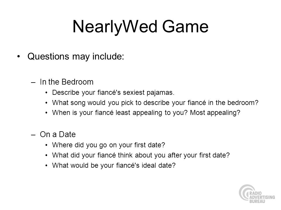 NearlyWed Game Questions may include: In the Bedroom On a Date