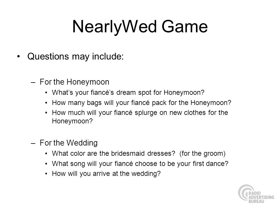 NearlyWed Game Questions may include: For the Honeymoon