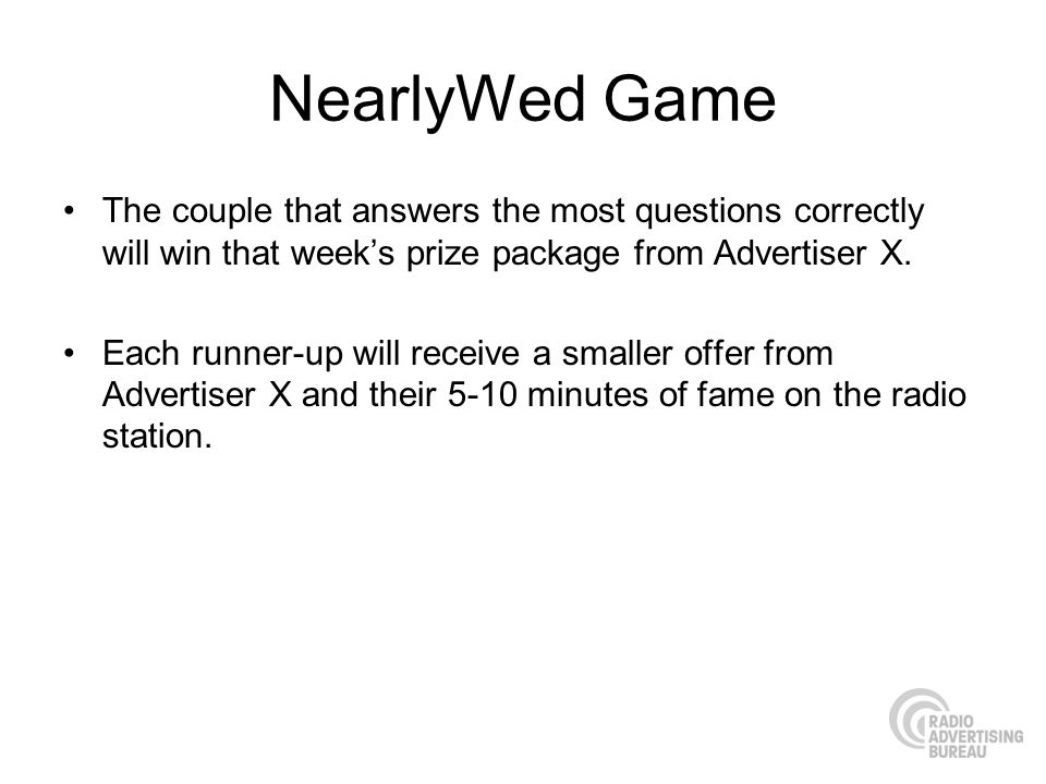 NearlyWed Game The couple that answers the most questions correctly will win that week's prize package from Advertiser X.