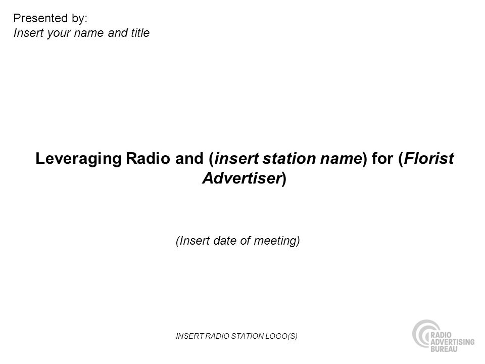 Leveraging Radio and (insert station name) for (Florist Advertiser)
