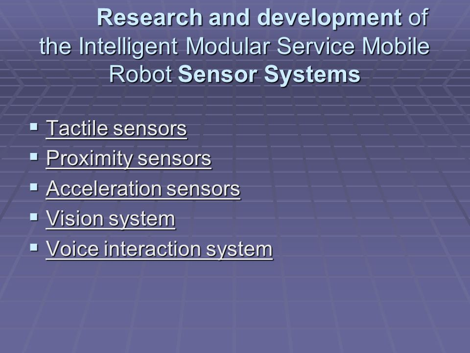 Research and development of the Intelligent Modular Service Mobile Robot Sensor Systems
