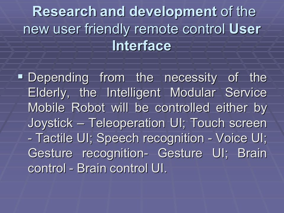 Research and development of the new user friendly remote control User Interface