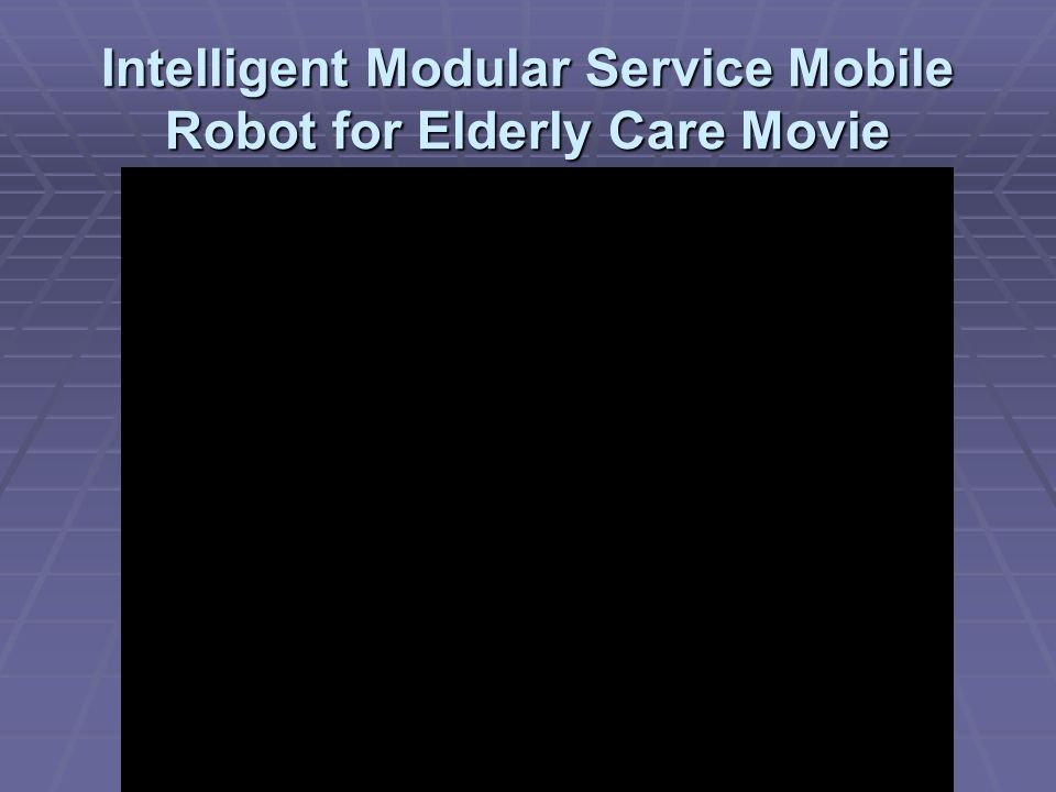 Intelligent Modular Service Mobile Robot for Elderly Care Movie