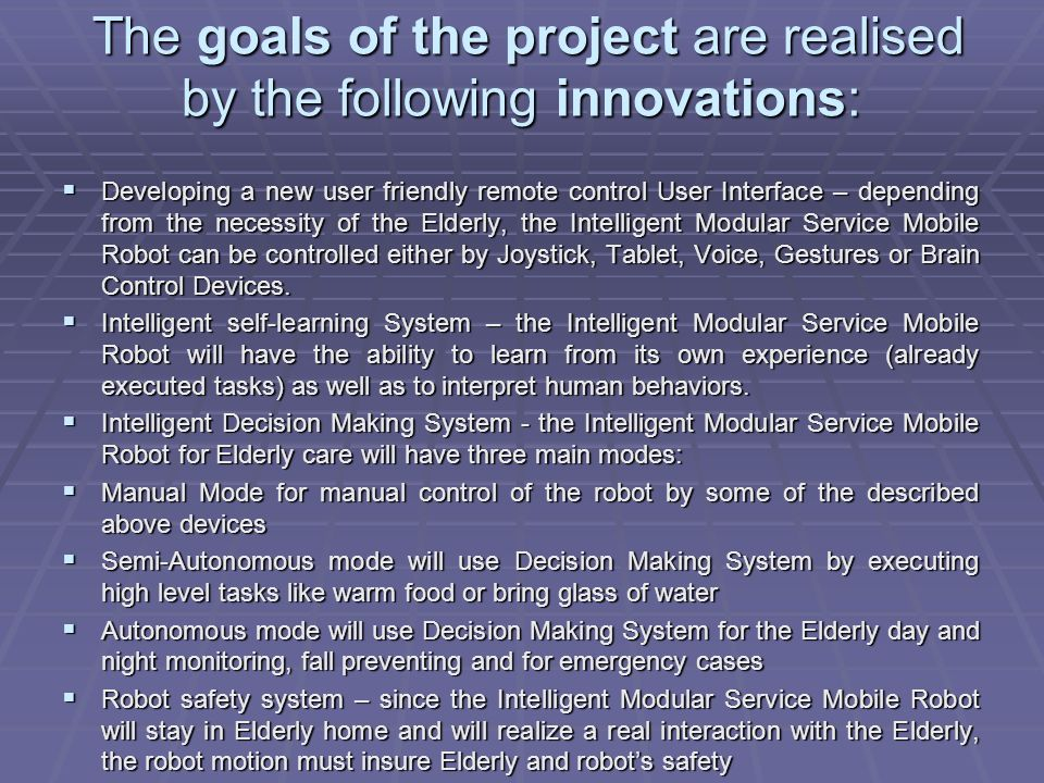 The goals of the project are realised by the following innovations: