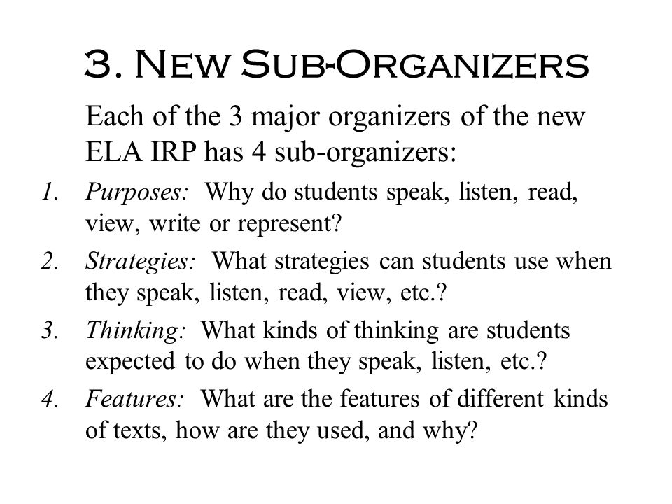 3. New Sub-Organizers Each of the 3 major organizers of the new ELA IRP has 4 sub-organizers: