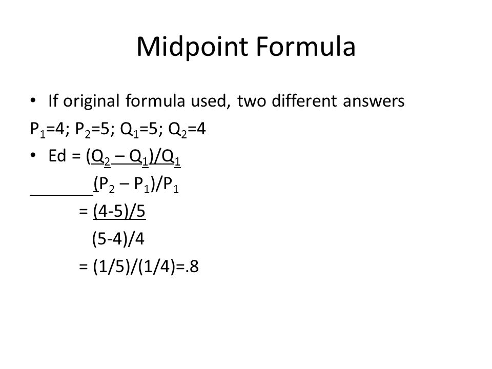 Midpoint Formula If original formula used, two different answers