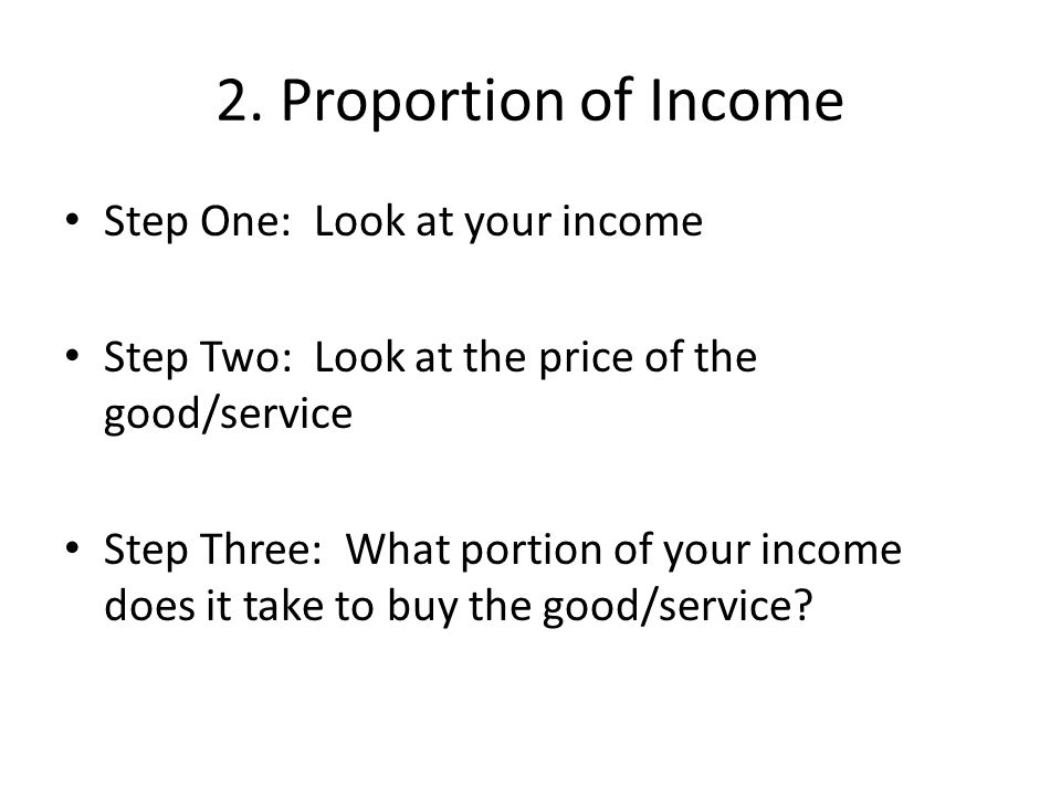 2. Proportion of Income Step One: Look at your income