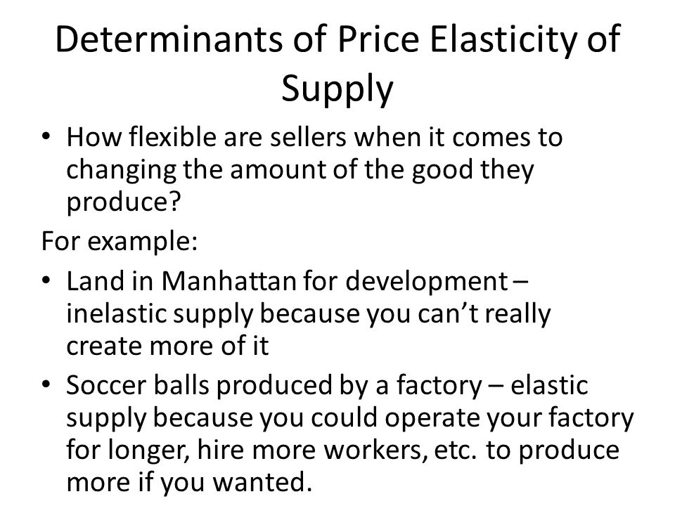 Determinants of Price Elasticity of Supply
