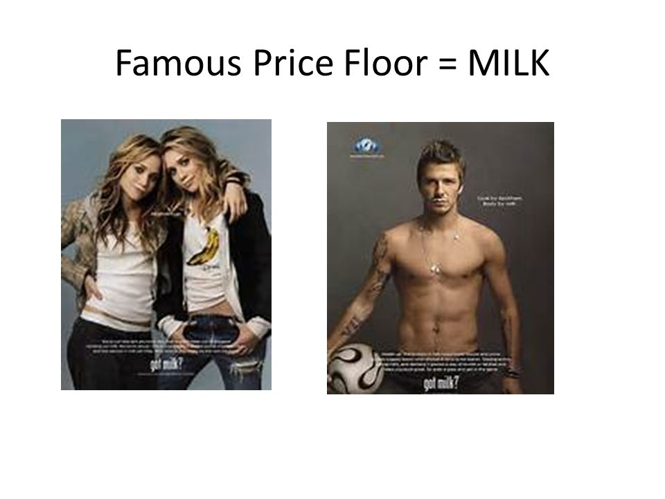 Famous Price Floor = MILK