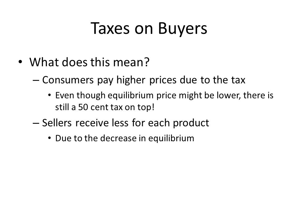 Taxes on Buyers What does this mean