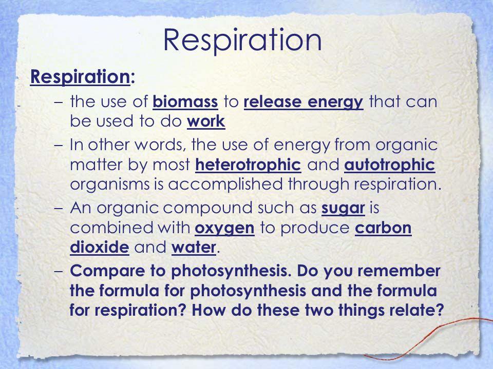Respiration Respiration: