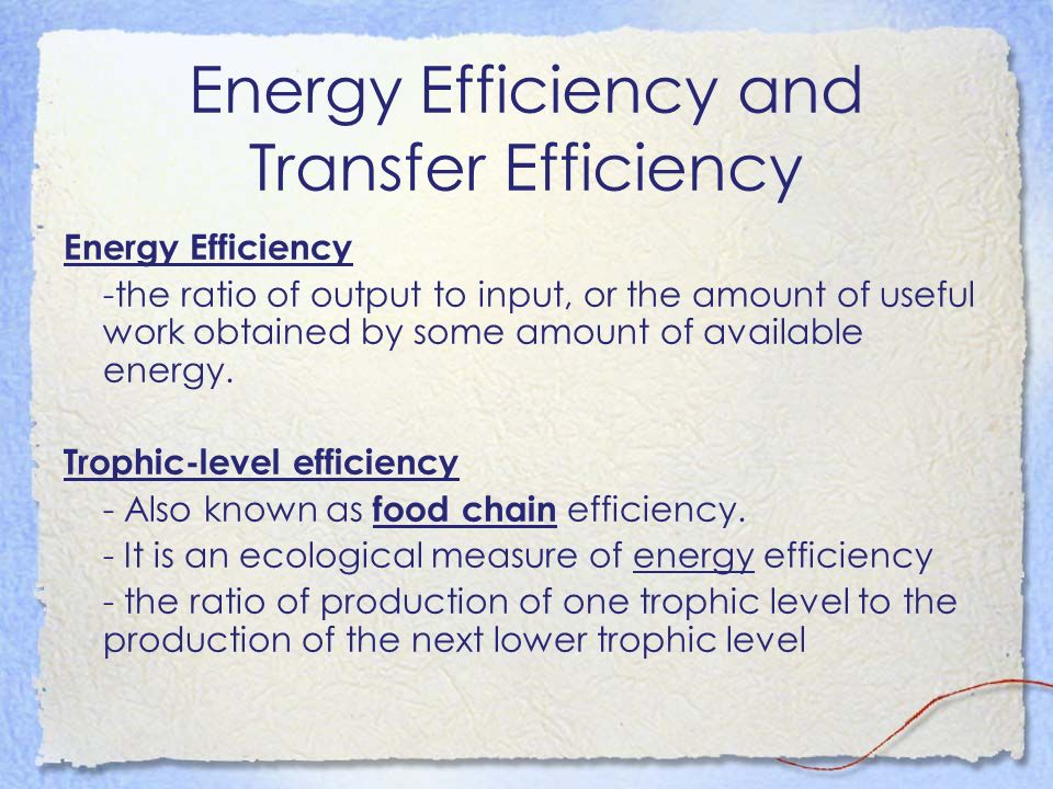 Energy Efficiency and Transfer Efficiency
