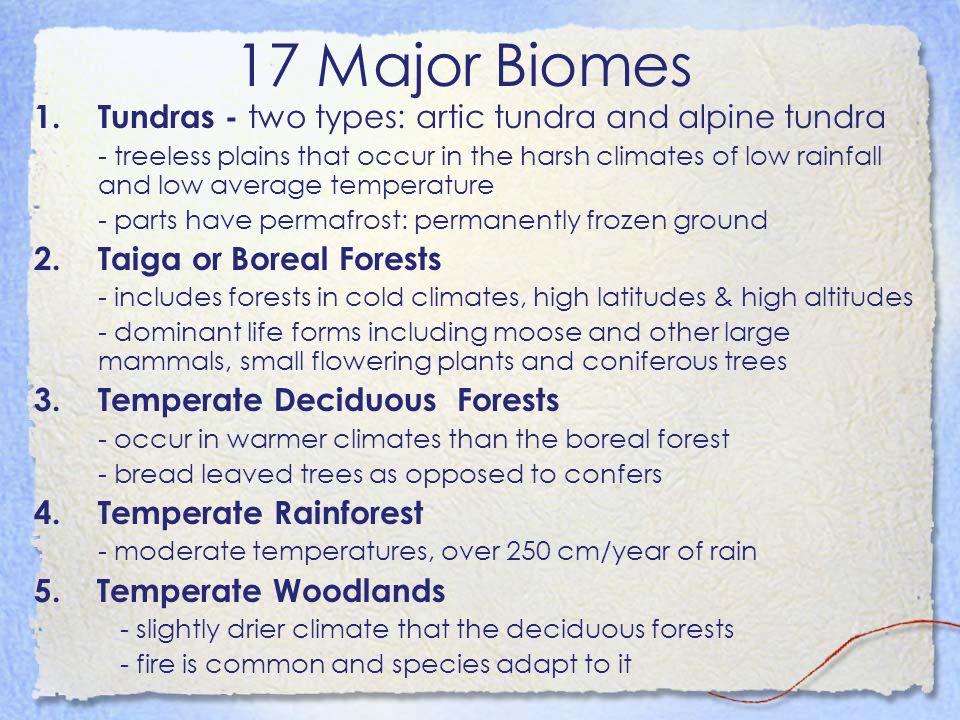 17 Major Biomes 1. Tundras - two types: artic tundra and alpine tundra