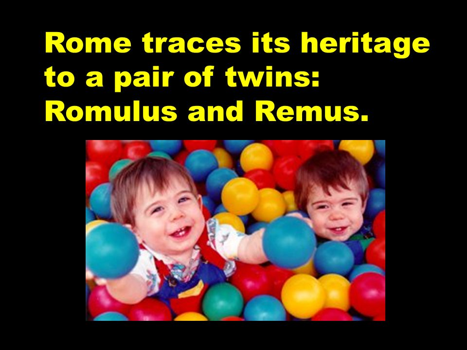 Rome traces its heritage