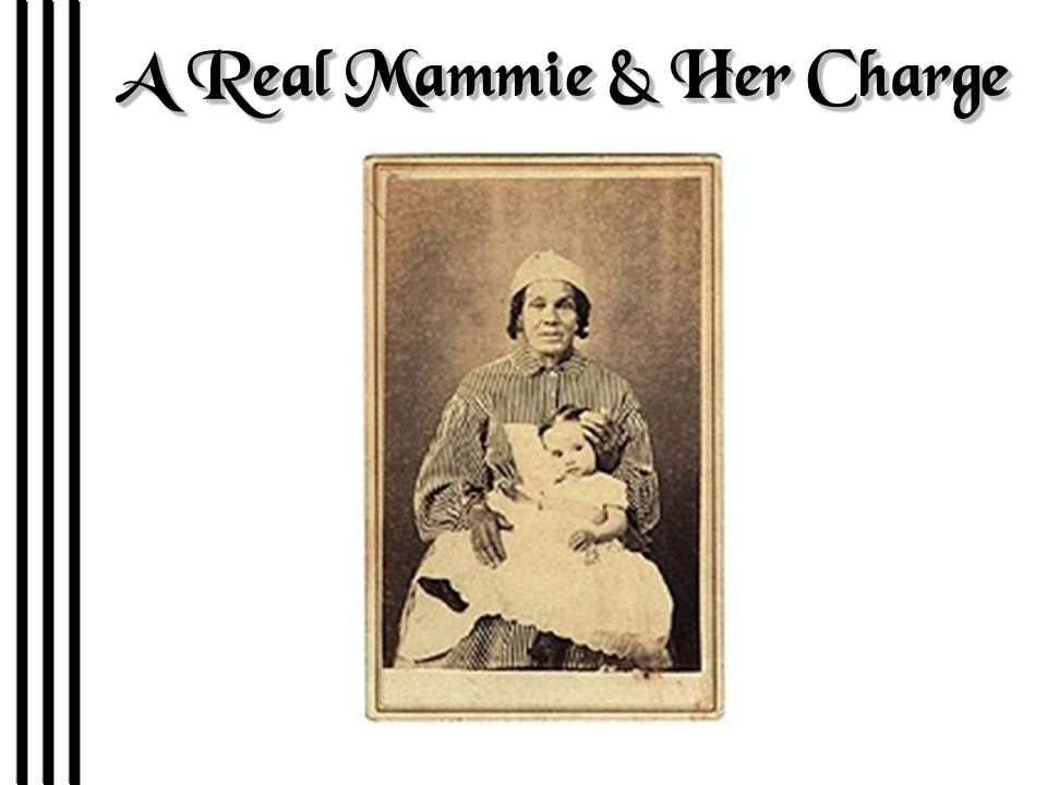 A Real Mammie & Her Charge