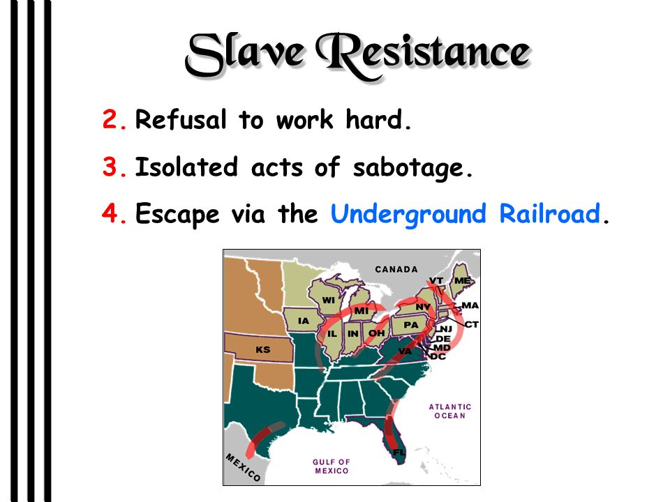 Slave Resistance Refusal to work hard. Isolated acts of sabotage.