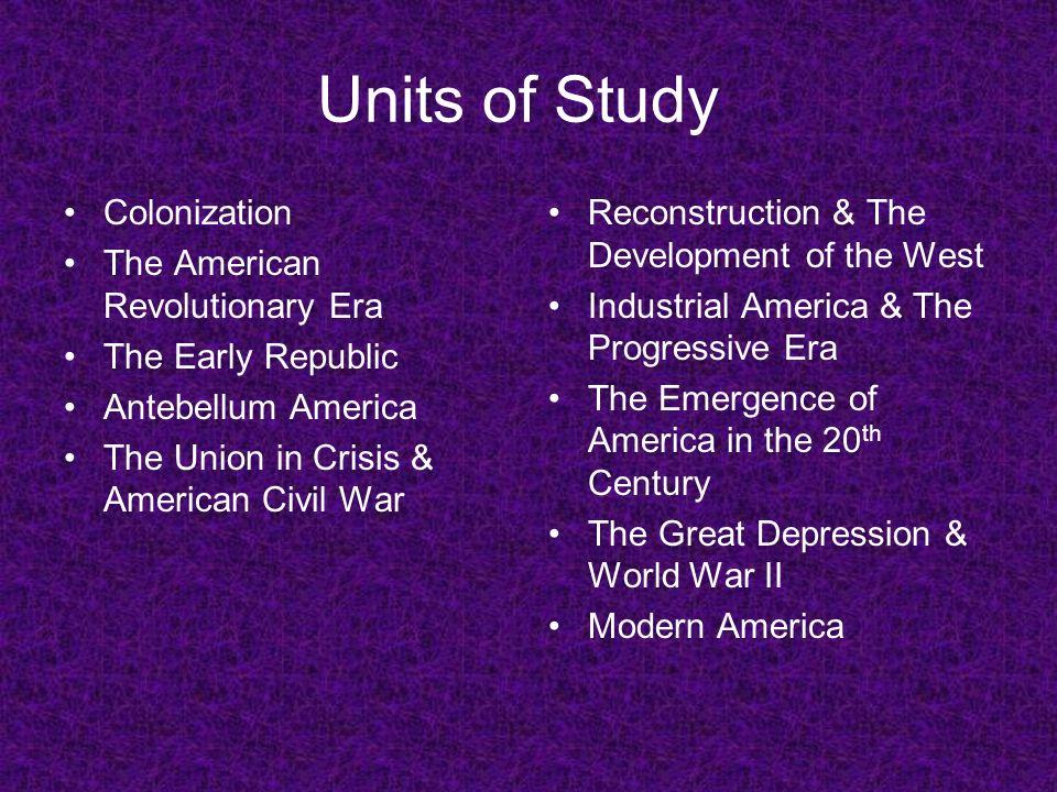 Units of Study Colonization The American Revolutionary Era