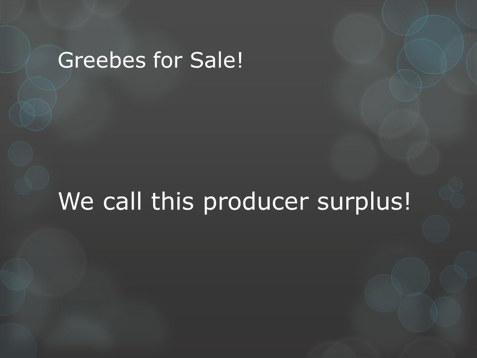 We call this producer surplus!